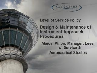 Level of  Service Policy Design & Maintenance of Instrument Approach Procedures
