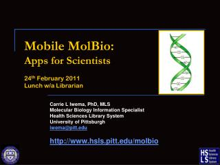 Mobile  MolBio : Apps for Scientists 24 th  February 2011 Lunch w/a Librarian
