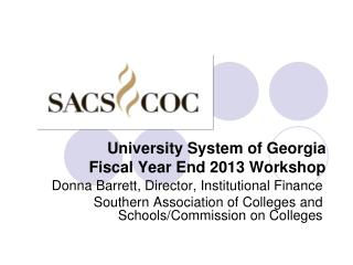 University System of Georgia Fiscal Year End 2013 Workshop