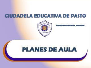 CIUDADELA EDUCATIVA  DE  PASTO