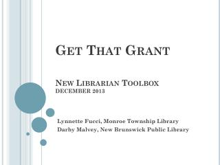 Get That Grant New Librarian Toolbox DECEMBER 2013