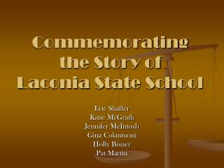 Commemorating  the Story of  Laconia State School