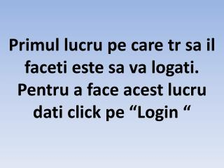 "Dupa ce va logati dati  click  pe  ""Add funds"""