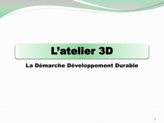 L'atelier 3D
