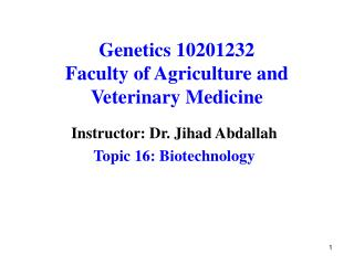 Genetics 10201232 Faculty of Agriculture and Veterinary Medicine