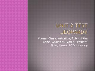Unit 2 Test  jEOPARDY