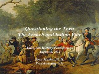 Questioning  the  Text: The French and Indian War