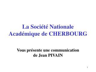 La Société Nationale Académique de CHERBOURG