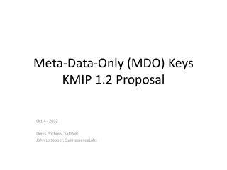 Meta-Data-Only (MDO) Keys KMIP 1.2 Proposal