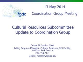 Cultural Resources Subcommittee  Update to Coordination Group