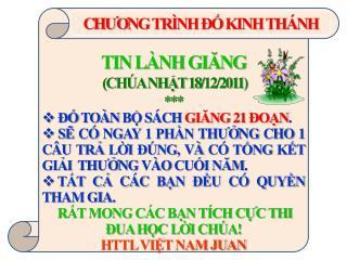 TIN LÀNH GIĂNG  (CHÚA NHẬT 18/12/2011) ***  ĐỐ TOÀN BỘ SÁCH  GIĂNG 21 ĐOẠN .