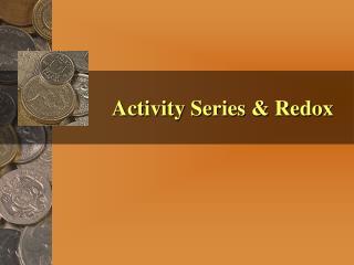 Activity Series & Redox