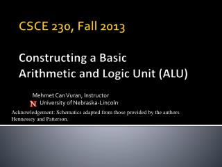 CSCE 230, Fall 2013 Constructing a Basic  Arithmetic and Logic Unit (ALU)
