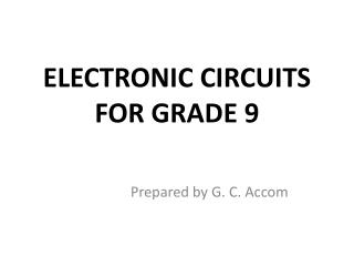 ELECTRONIC CIRCUITS FOR GRADE 9