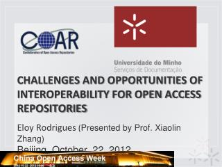 CHALLENGES AND OPPORTUNITIES OF INTEROPERABILITY FOR OPEN ACCESS REPOSITORIES