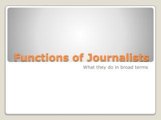 Functions of Journalists