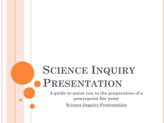 Science Inquiry Presentation