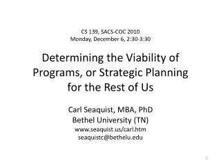 Carl Seaquist, MBA, PhD Bethel University (TN) seaquist/carl.htm seaquistc@bethelu