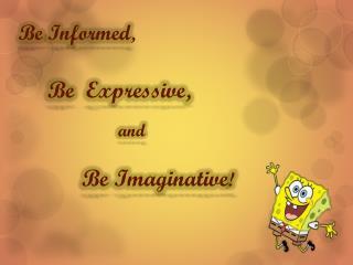 Be Informed ,