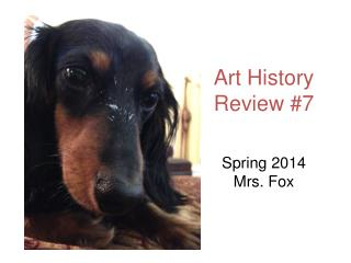 Art History Review #7 Spring 2014 Mrs. Fox