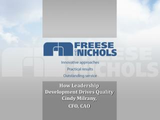 How Leadership Development Drives Quality Cindy Milra ny, CFO, CAO