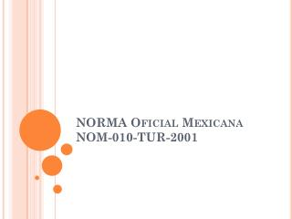 NORMA Oficial Mexicana NOM-010-TUR-2001