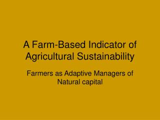 A Farm-Based Indicator of Agricultural Sustainability
