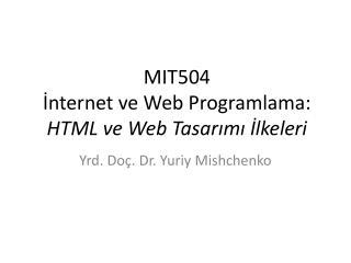 MIT50 4 ?nternet ve Web Programlama: HTML ve Web Tasar?m? ?lkeleri