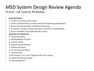 MSD System Design Review Agenda P11212 : LVE Controls, RF Module