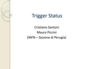 Trigger Status