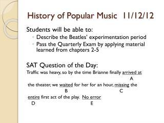 History of Popular  Music   11/12/12