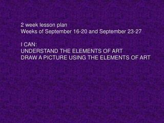 2 week lesson plan Weeks of September 16-20 and September 23-27 I CAN: