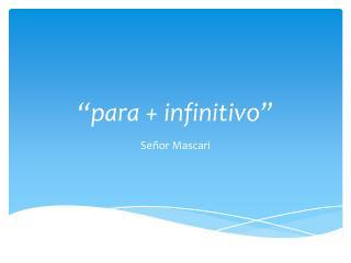 """""""para +  infinitivo """""""