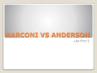 MARCONI VS ANDERSON