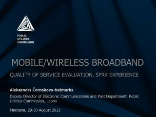 MOBILE/WIRELESS BROADBAND QUALITY OF SERVICE EVALUATION , S PRK EXPERIENCE