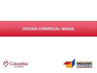 OFICINA  COMERCIAL:  BRASIL