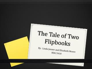 The Tale of Two Flipbooks