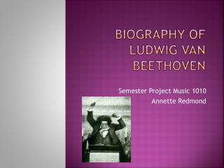 Biography of Ludwig Van Beethoven