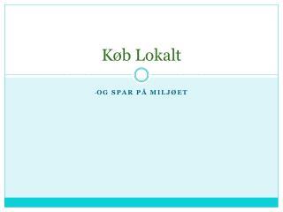 K�b Lokalt