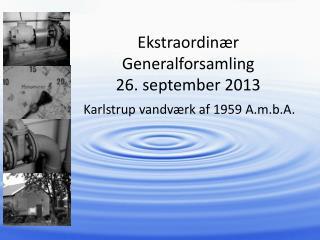 Ekstraordinær Generalforsamling  26. september 2013