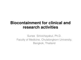 Biocontainment for clinical and research activities