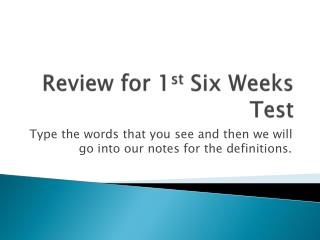 Review for 1 st  Six Weeks Test
