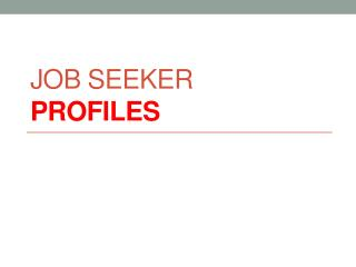 Job seeker  Profiles