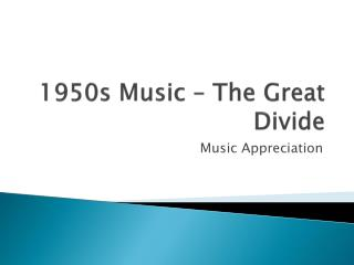 1950s Music � The Great Divide