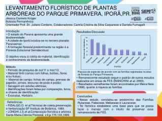 Introdução  O estado do Paraná apresenta uma grande  biodiversidade;