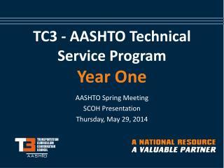 TC3 - AASHTO Technical Service Program Year One