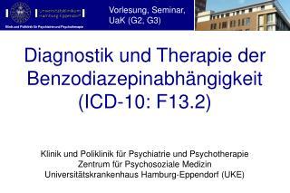 Diagnostik und Therapie der  Benzodiazepinabhängigkeit (ICD-10:  F13.2)
