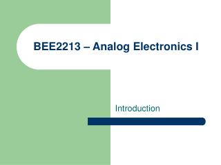 BEE2213   Analog Electronics I