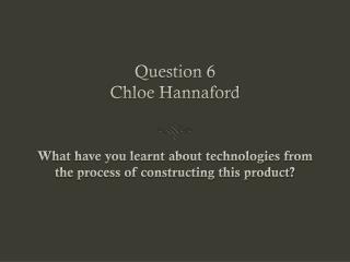 Question 6 Chloe Hannaford