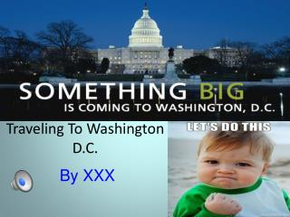 Traveling To Washington D.C.